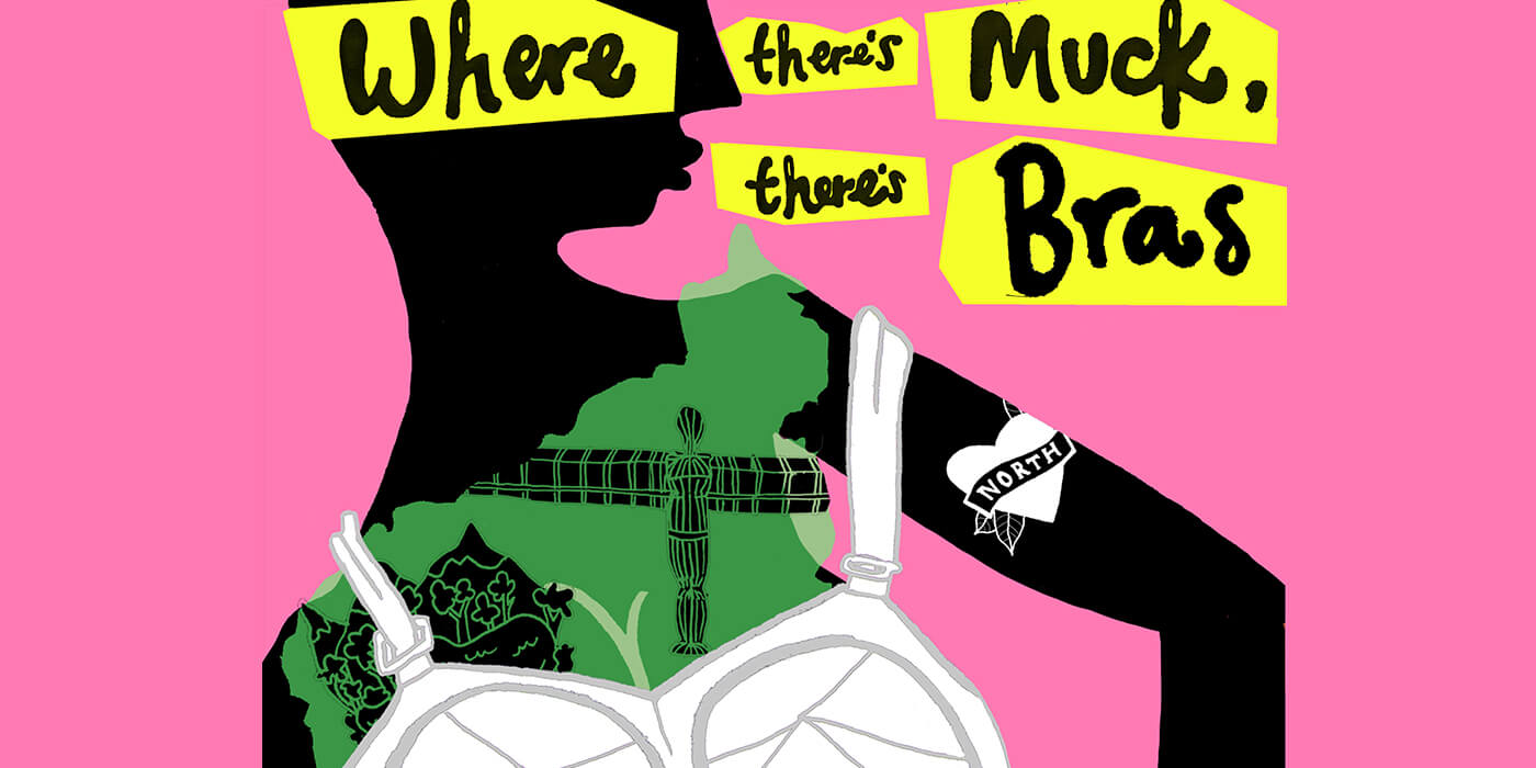 Where There's Muck, There's Bras banner image